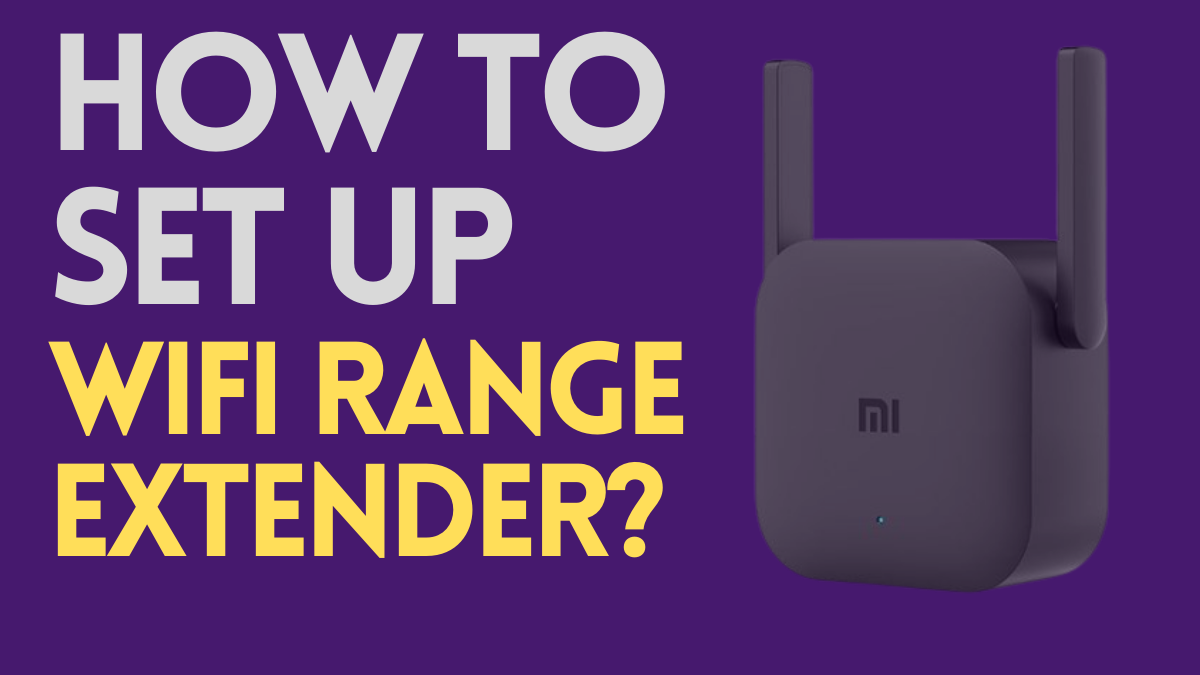 How to Set up a Wifi Range Extender?